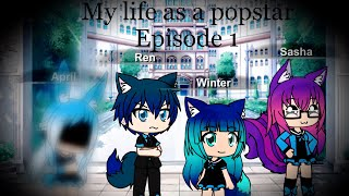 My life as a popstar Episode 1 (Gachaverse series)