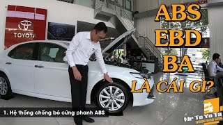 ABS - EBD - BA Là Gì? Có Cần Thiết Không? Tìm Hiểu Các Hệ THống Hổ Trợ Phanh Trên Ô Tô
