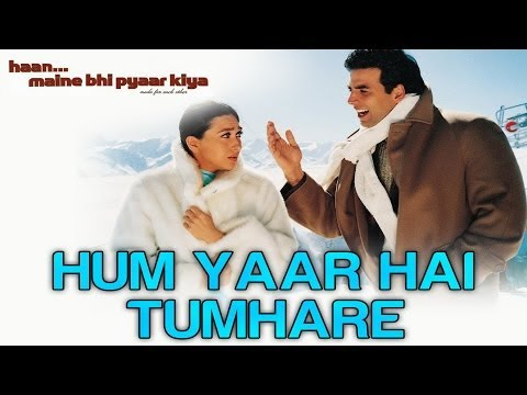 Hum Yaar Hain Tumhare - Haan Maine Bhi Pyaar Kiya | Akshay Kumar...
