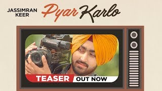 Song Teaser ► Pyar Karlo | Jassimran Singh Keer | Releasing on 6 November 2018