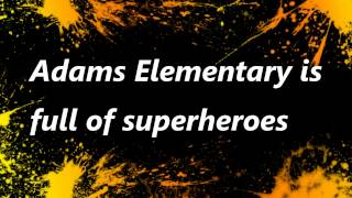 Adams Elementary Superheroes