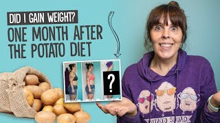 Did I Gain Weight After The Potato Diet?  |   Weight Update