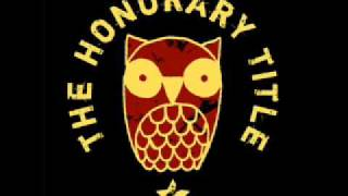 Watch Honorary Title Along The Way video