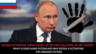 RUSSIA ACTIVATES 'DEAD HAND' AFTER THE COLLAPSE OF INF TREATY