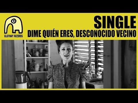 Thumbnail of video Single - Dime quién eres, desconocido vecino