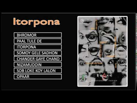 Bengali Band Songs | Itorpona | Fakira | Paal Tule De | Jukebox
