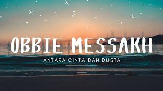 Download Lagu Obbie Messakh - Antara Cinta Dan Dusta (Official Music Video ) Gratis STAFABAND