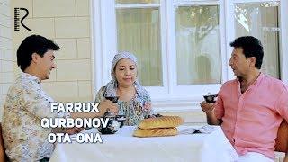 Farrux Qurbonov - Ota-ona | Фаррух Курбонов - Ота-она