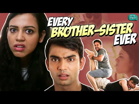 Every Brother-Sister Ever #BeingIndian