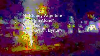 My Bloody Valentine - Come in Alone
