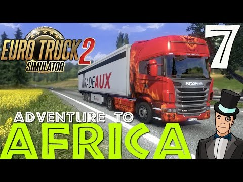 Euro Truck Simulator 2 - Adventure To Africa - Episode 7