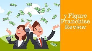 7 figure franchise review - 7 figure franchise review - $2000 with michael cheney ...