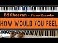 Ed Sheeran How Would You Feel Piano Karaoke Sing Along Cover With Lyrics mp3