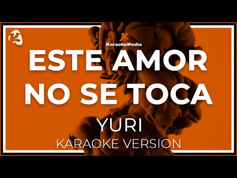 Yuri - Este Amor No Se Toca (Karaoke)