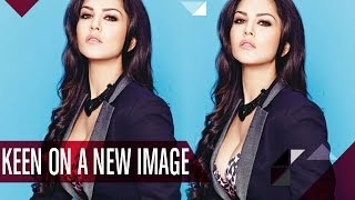 Sunny Leone KEEN On A New Image | Bollywood Gossip