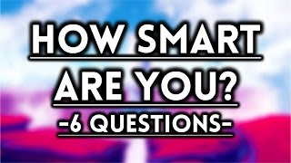 How Smart Are You For Your Age? - IQ Test!