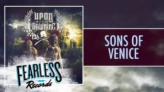 Watch Upon This Dawning Sons Of Venice video
