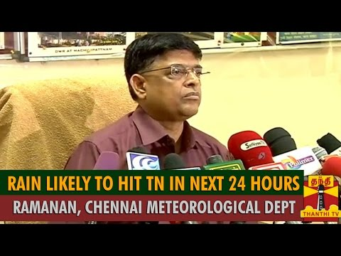 Rain Likely To Hit Tamil Nadu In Next 24Hrs - Ramanan, Director Of Chennai Meteorological Dept