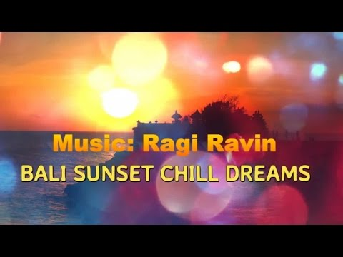 2 Hours of the Best Relaxing BALI Chill Out Music for Meditation-Spa-Yoga-Reiki-Zen (Continuous Mix)