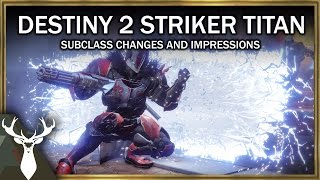 Destiny 2 - Striker Titan Subclass Changes and Impressions Gameplay
