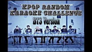 KPOP RANDOM KARAOKE CHALLENGE #6 [BTS VER]