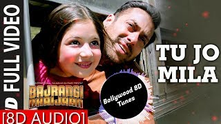 Tu Jo Mila [8D Music] | Bajrangi Bhaijaan | Use Headphones | Hindi 8D Music