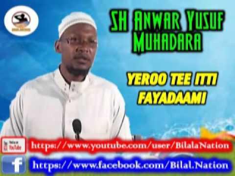 Sh Anwar  Yusuf Muhadara  Yeroo Tee Itti Fayadaami