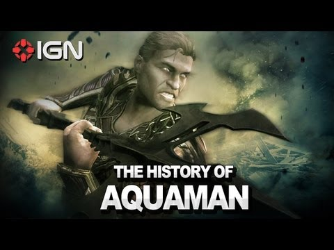 The History of Aquaman - Injustice Gods Among Us