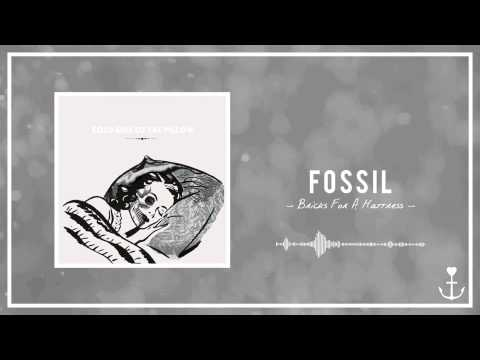 Fossil - Bricks For A Mattress