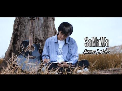 Download SAMAWA - Angger LaoNeis  M/V Mp4 baru