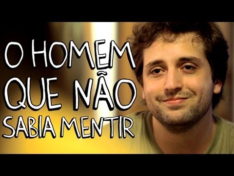 O HOMEM QUE NO SABIA MENTIR