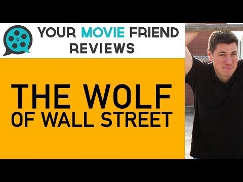 The Wolf of Wall Street (Your Movie Friend Review)