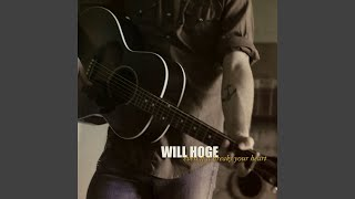 Will Hoge Even If It Breaks Your Heart
