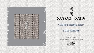WANG WEN - Sweet Home, Go! (Full Album)