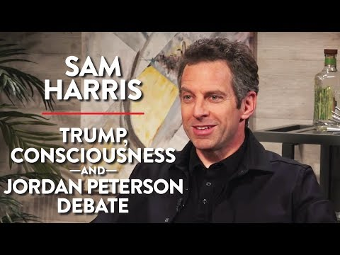 Sam Harris: Trump, Consciousness, Jordan Peterson Debate, and more