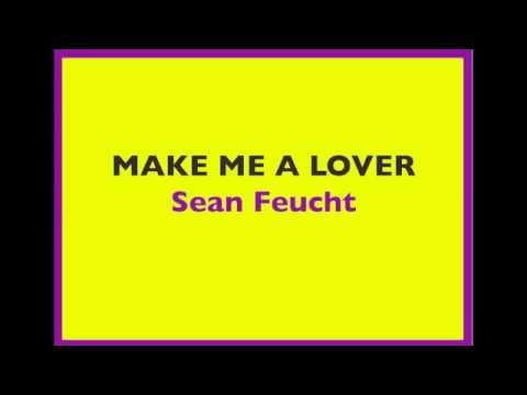 Sean Feucht - Make Me A Lover