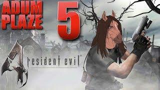 Adum Plaze: Resident Evil 4 (Part 5)