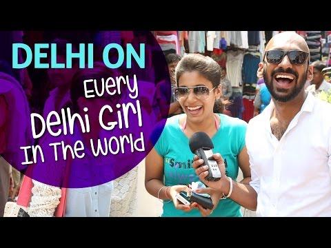 Delhi On Every Delhi Girl | #beingindian video