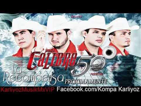 Calibre 50 - Ni Que Estuvieras Tan Buena 2013 Cd LA RECOMPENSA 2013