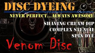 Disc Dyeing (shaving scream dip, complex stencil, spin) - Venom Disc