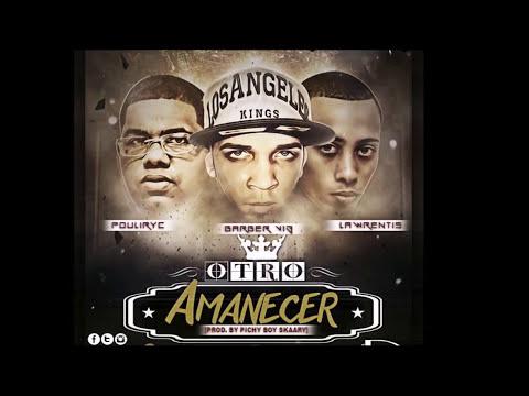 Otro Amanecer - Lawrentis & Pouliryc Ft Barber Viernes 13 (Prod By Pichy Boy Y Skaary)