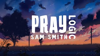 Sam Smith Pray Ft Logic