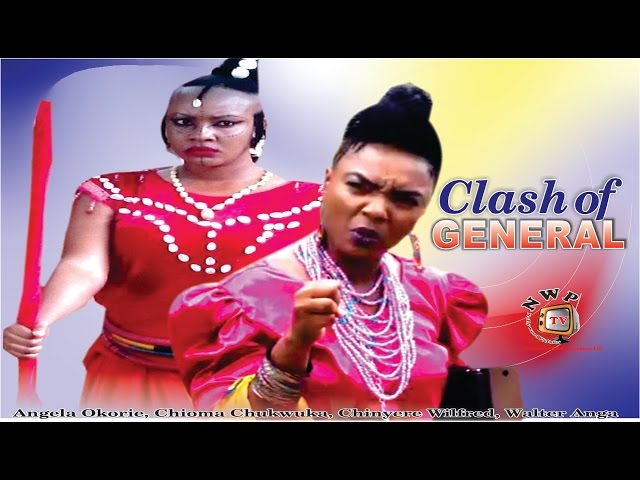 Clash of General    - 2015 Latest Nigerian Nollywood Movie
