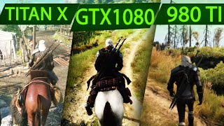 Witcher 3 GTX 1080 vs GTX 980ti vs TITAN X 1440p MAXED OUT