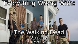 Everything Wrong With: The Walking Dead | Season 2 | Part 1/3