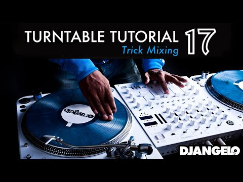 Turntable Tutorial 17 - TRICK MIXING