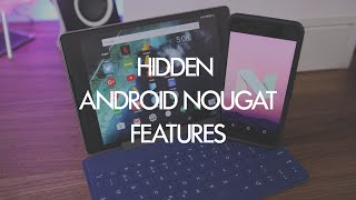 Four hidden Android Nougat features and how to enable them