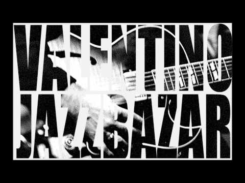 Valentino Jazz Bazar (FULL ALBUM)