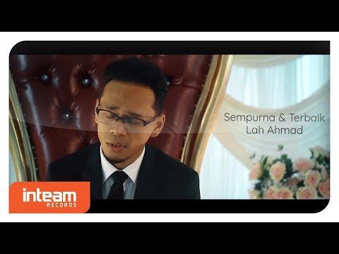 Lah Ahmad - Sempurna & Terbaik (Official Lyric Video)