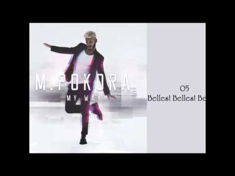 M Pokora (My Way) 05 - Belles! Belles! Belles!